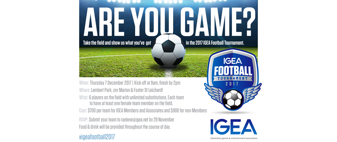 Are you game to join us at the 2017 IGEA Football Tournament?
